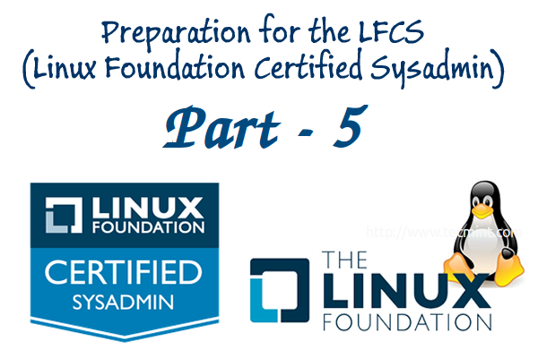 Linux Foundation Certified Sysadmin – Part 5