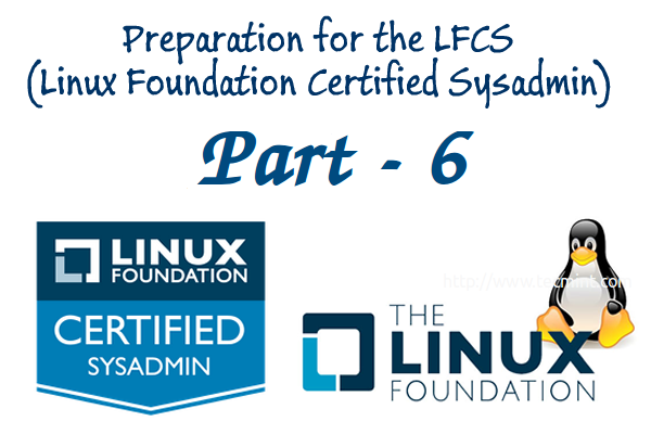 Linux Foundation Certified Sysadmin – Part 6