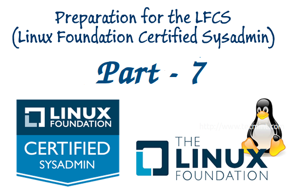 Linux Foundation Certified Sysadmin – Part 7