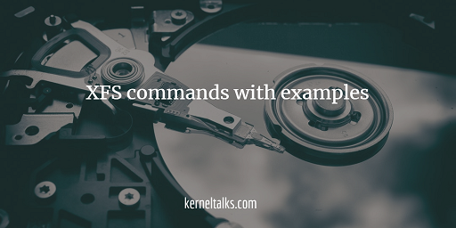 Learn xfs commands with examples
