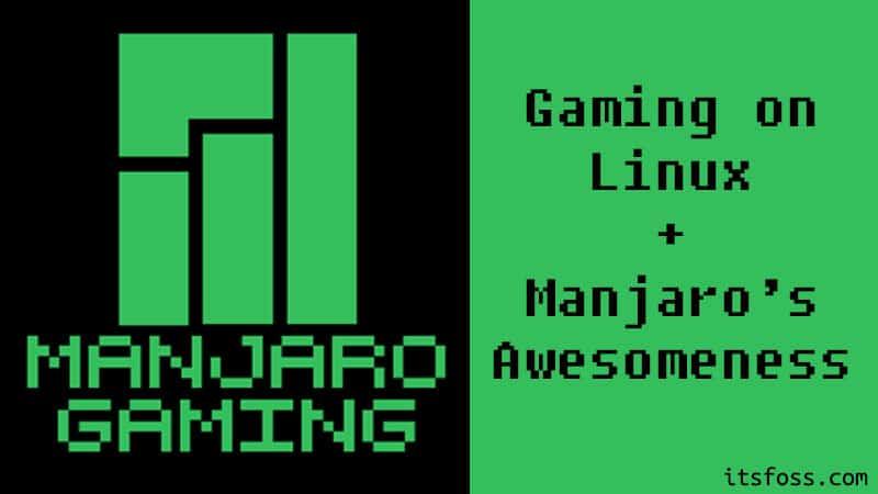 见见 Manjaro Gaming, 一个专门为游戏者设计的 Linux 发行版,带有 Manjaro 的所有才能。