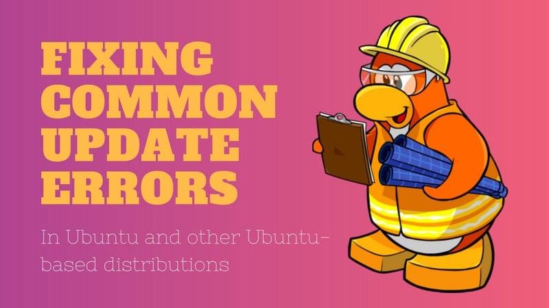 Fix update errors in Ubuntu Linux