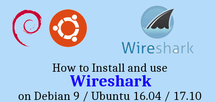 wireshark-Debian-9-Ubuntu 16.04 -17.10