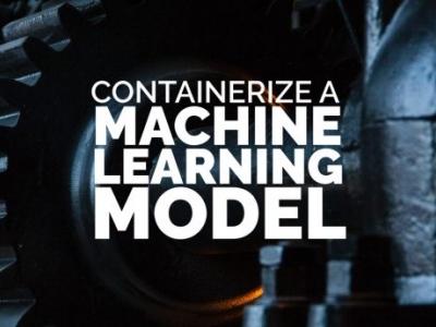 创建一个容器化的机器学习模型