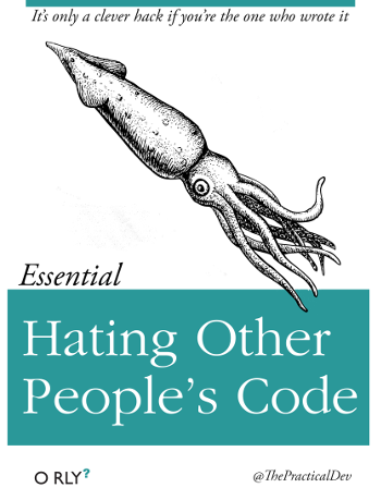 "Parody O'Reilly book cover, ""Hating Other People's Code"""