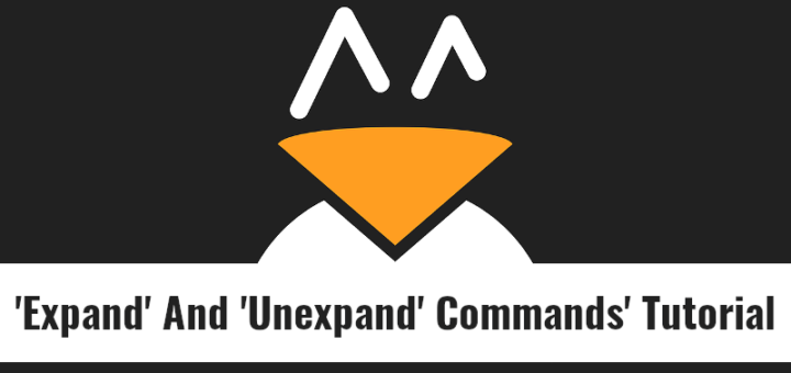 Expand And Unexpand Commands Explained