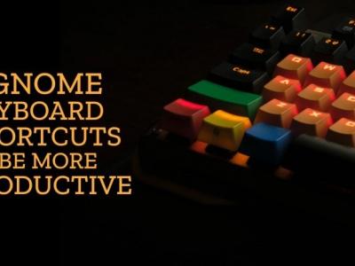 5 个提高效率的 GNOME 快捷键