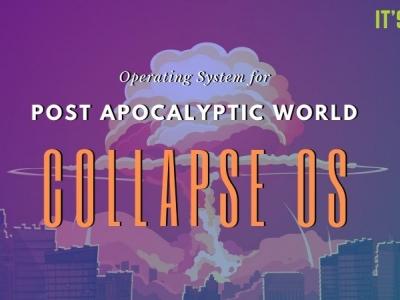 Collapse OS:为世界末日创建的操作系统