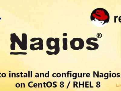 如何在 CentOS 8/RHEL 8 上安装和配置 Nagios Core