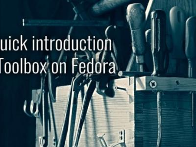 Fedora 中的 Toolbox 简介