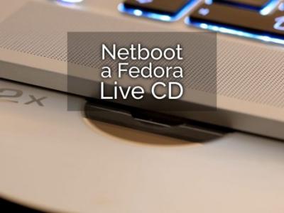 网络启动一个 Fedora Live CD