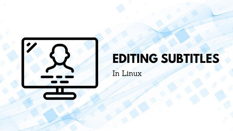 Editing subtitles in Linux