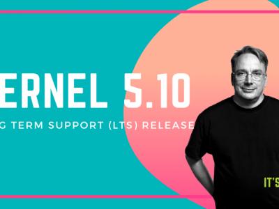 Linux 内核 5.10 LTS 的一些令人兴奋的改进